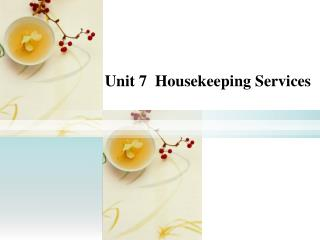 Unit 7  Housekeeping Services