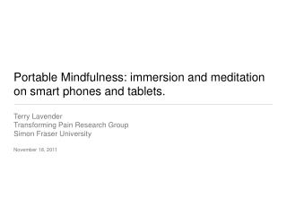 Portable Mindfulness: immersion and meditation on smart phones and tablets.