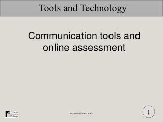 Communication tools and online assessment