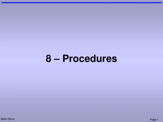 8 – Procedures