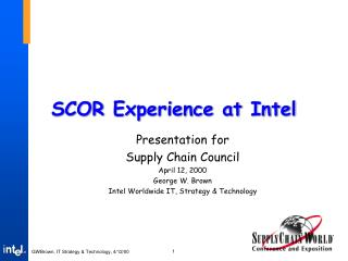SCOR Experience at Intel