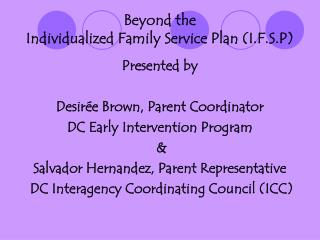 Beyond the  Individualized Family Service Plan (I.F.S.P)