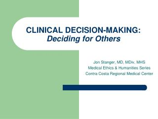 CLINICAL DECISION-MAKING:   Deciding for Others