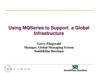 Using MQSeries to Support  a Global Infrastructure