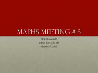MAPHS Meeting # 3