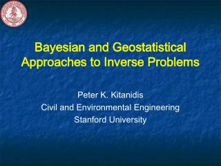 Bayesian and Geostatistical Approaches to Inverse Problems