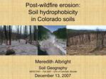 Post-wildfire erosion: Soil hydrophobicity  in Colorado soils