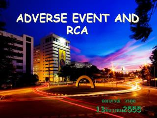 ADVERSE EVENT AND RCA