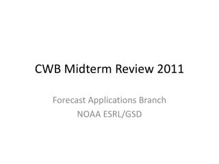 CWB  M idterm Review 2011