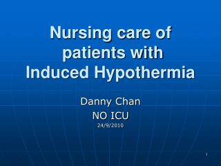 Nursing care of   patients with   Induced Hypothermia