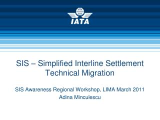 SIS – Simplified Interline Settlement Technical Migration