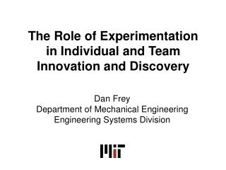 The Role of Experimentation in Individual and Team Innovation and Discovery