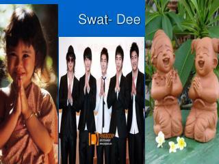 Swat- Dee