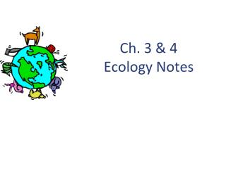 Ch. 3 & 4 Ecology Notes