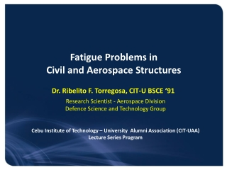 Fatigue Problems in Civil and Aerospace Structures
