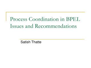 Process Coordination in BPEL Issues and Recommendations