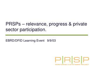 PRSPs – relevance, progress & private sector participation.