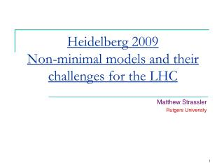 Heidelberg 2009 Non-minimal models and their challenges for the LHC