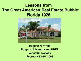 Lessons from     The Great American Real Estate Bubble:  Florida 1926
