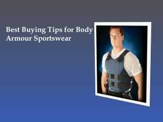 Best Buying Tips for Body Armour Sportswear