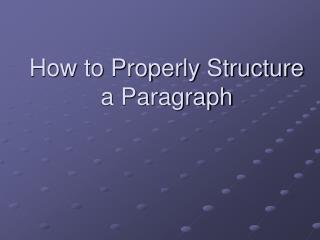 How to Properly Structure a Paragraph