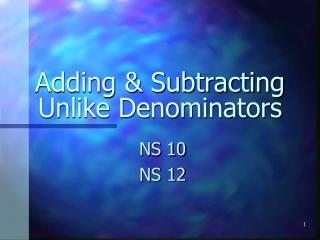 Adding & Subtracting Unlike Denominators