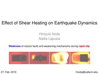 Effect of Shear Heating on Earthquake Dynamics