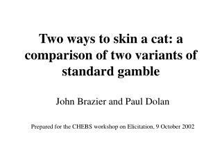 Two ways to skin a cat: a comparison of two variants of standard gamble