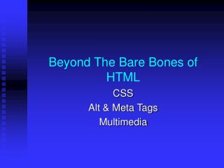 Beyond The Bare Bones of HTML