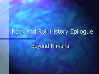 Rock and Roll History Epilogue