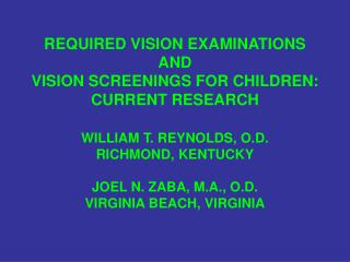 REQUIRED VISION EXAMINATIONS AND VISION SCREENINGS FOR CHILDREN: CURRENT RESEARCH
