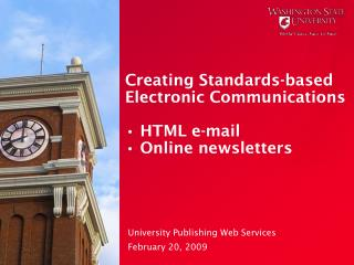 Creating Standards-based Electronic Communications • HTML e-mail • Online newsletters