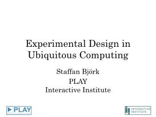 Experimental Design in Ubiquitous Computing