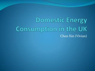 Domestic Energy Consumption in the UK