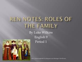 Ren  Notes: Roles of the Family