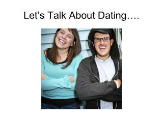 Let's Talk About Dating….