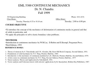 EML 5300 CONTINUUM MECHANICS Dr. N. Chandra  Fall 1999