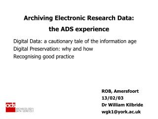 Archiving Electronic Research Data:  the ADS experience