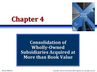Consolidation of  Wholly-Owned Subsidiaries Acquired at More than Book Value