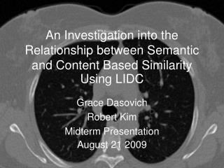 An Investigation into the Relationship between Semantic and Content Based Similarity Using LIDC