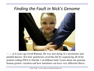 Finding the Fault in Nick's Genome