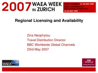 Regional Licensing and Availability