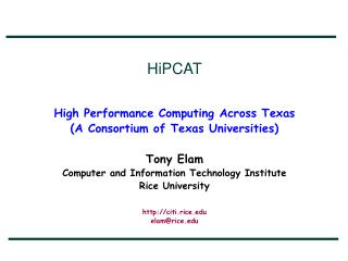 HiPCAT High Performance Computing Across Texas (A Consortium of Texas Universities)  Tony Elam