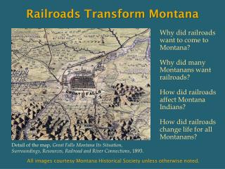 Why did railroads want to come to Montana?  Why did many Montanans want railroads?