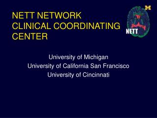 NETT NETWORK CLINICAL COORDINATING CENTER