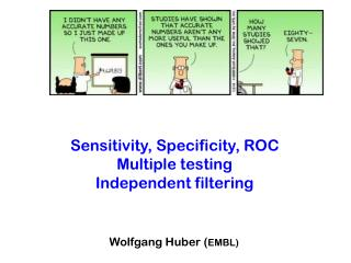 Sensitivity, Specificity, ROC Multiple testing  Independent filtering