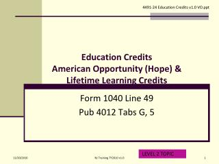 Education Credits American Opportunity (Hope) & Lifetime Learning Credits