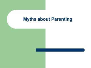 Myths about Parenting