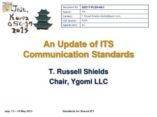 An Update of ITS Communication Standards