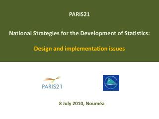 PARIS21 National Strategies for the Development of Statistics: Design and implementation issues